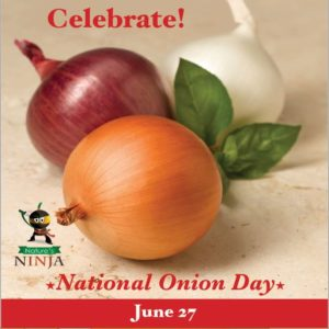 June 27 is National Onion Day.